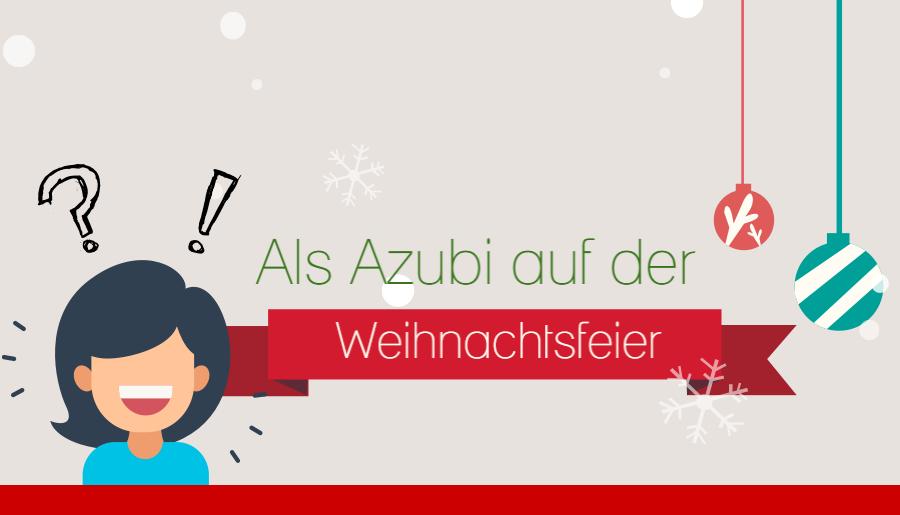 Als Azubi auf der Weihnachtsfeier – darauf solltest Du achten