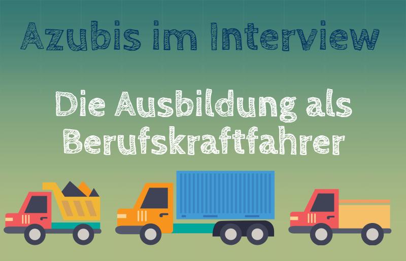 Ausbildung als Berufskraftfahrer – Azubi-Interview