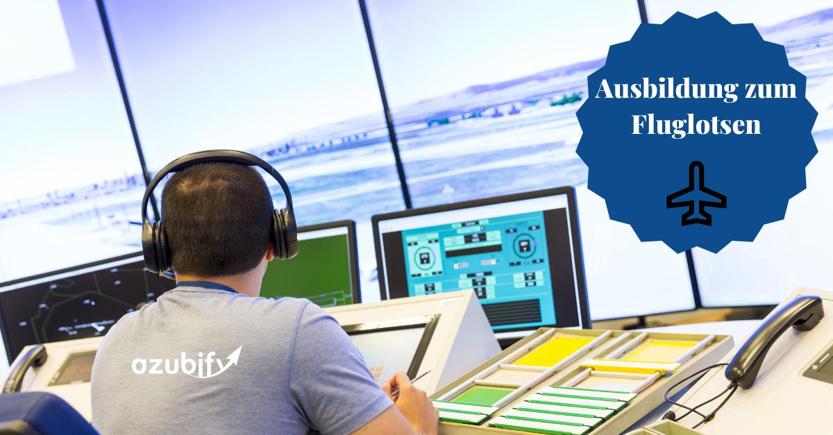 Ausbildung zum Fluglotsen: Einstieg als Luftverkehrsexperte
