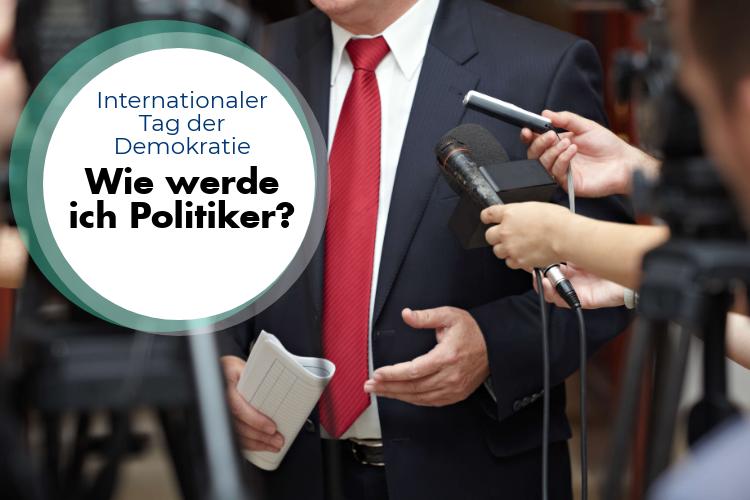 Internationaler Tag der Demokratie – wie werde ich Politiker?