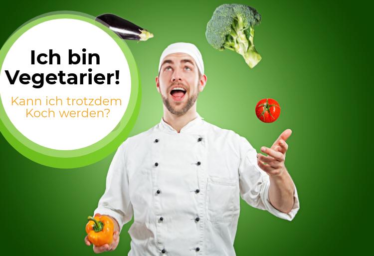 Ich bin Vegetarier – kann ich trotzdem Koch werden?