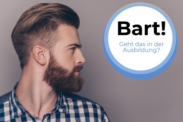 Ausbildung mit Bart – geht das eigentlich?