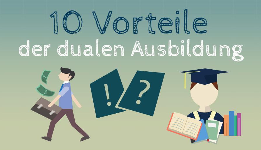 Die 10 wichtigsten Vorteile einer dualen Ausbildung