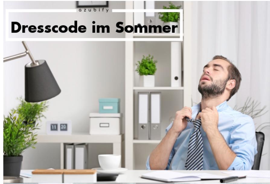 Sommer-Dresscode im Büro: So punktest Du auch an heißen Tagen