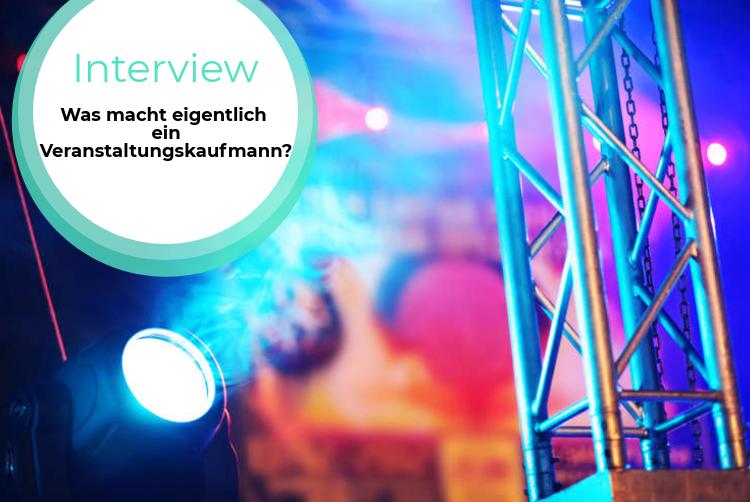Azubi-Interview: Was machen Veranstaltungskaufleute?