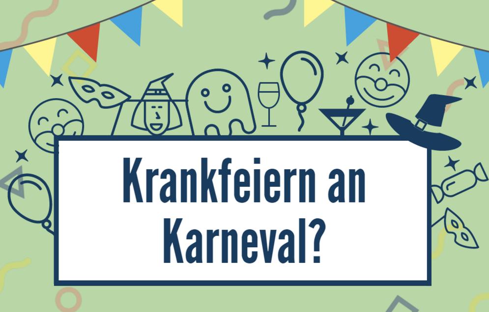 Karneval trotz Arbeit: Darf ich mich krankschreiben, nur um frei zu haben?