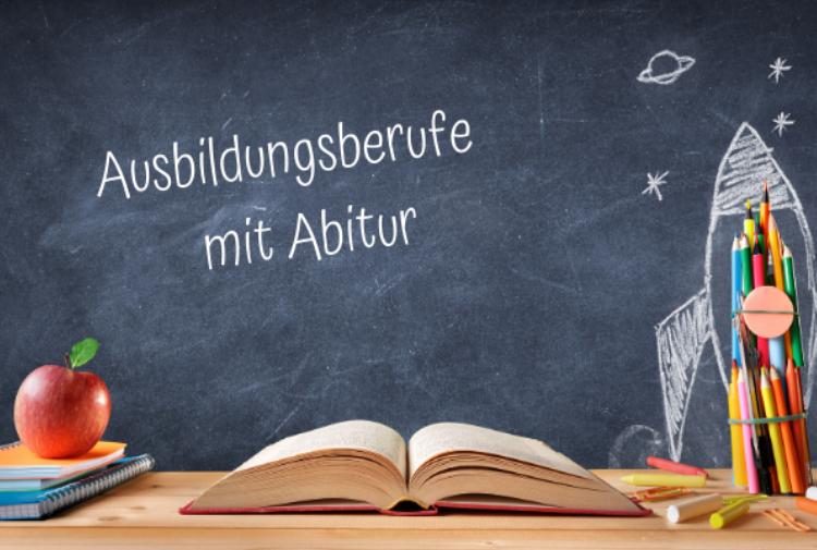 Ausbildung mit Abitur: Berufe mit Abi als Grundvoraussetzung
